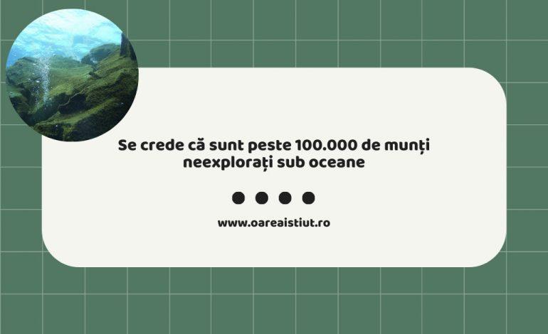 Se crede că sunt peste 100.000 de munți neexplorați sub oceane